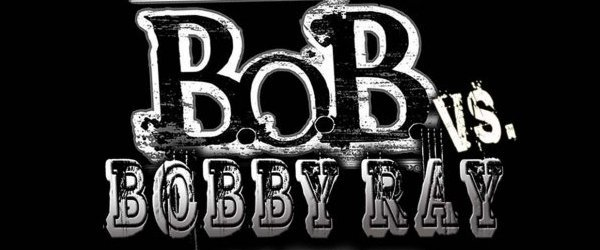 BoB vs Bobby Ray
