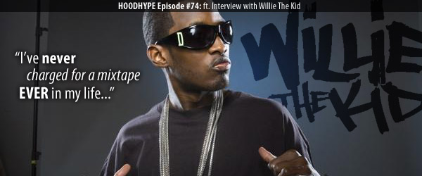 Episode #74 ft. Willie The Kid