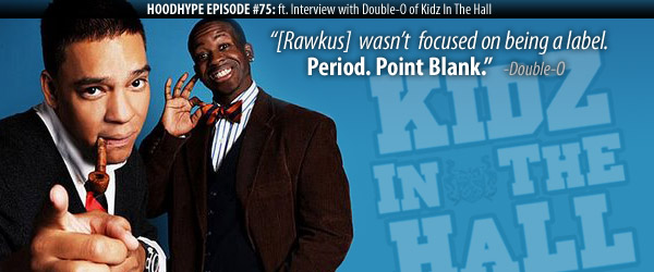 Episode #75 Featuring Double-O of Kidz In The Hall